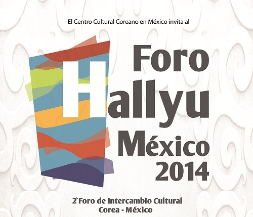 The Hallyu, Korea - Mexico Intercultural Forum was held in November in Mexico City (Photo: asiastage)