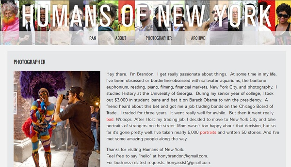 Humans of New York is a blog which reports to have 8 million followers on social media.